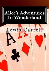 Alice's Adventures in Wonderland: Alice in Wonderland by Carroll, Lewis