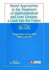 Novel Approaches in the Treatment of Gastrointestinal and Liver Disease: A...