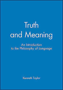 Truth and Meaning: An Introduction to the Philosophy of Language, Taylor, Kennet