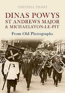 Dinas Powys St Andrews Major & Michaelston-le-Pit From Old Photographs, Tilney,