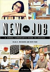 New on the Job A School Librarian's Guide to Success 2nd Edition