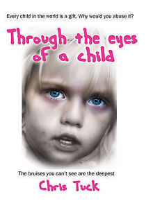 Through the Eyes of a Child by Tuck, Chris -Paperback