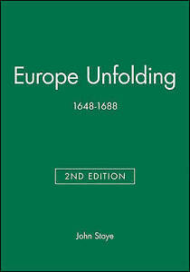 Europe Unfolding, 1648-1688 by John Stoye (Paperback, 2000)