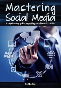 Mastering Social Media: A Step-by-Step Guide to Putting Your Business Online