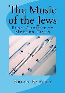 The Music of the Jews by Barton, Brian -Paperback NEW