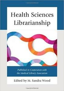 Health Sciences Librarianship 1st Edition