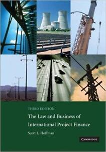 The Law and Business of International Project Finance 3rd Edition