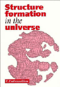 NEW Structure Formation in the Universe by T. Padmanabhan