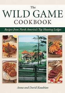 USED (VG) Wild Game Cookbook: Recipes from North America's Top Hunting Lodges