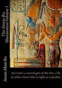 The Amen-Ra Illumination Vol  I Focuses on Honoring Ancest by Maat-Ra Amen