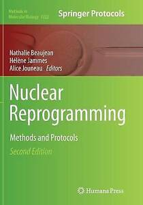 Nuclear Reprogramming: Methods and Protocols: 2015 by Humana Press Inc....
