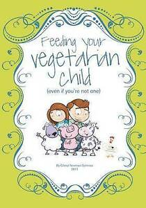 Feeding Your Vegetarian Child (Even If You're Not One) *New*