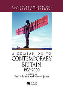 A Companion to Contemporary Britain: 1939-2000 by John Wiley and Sons Ltd...