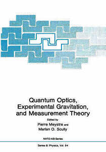 Quantum Optics, Experimental Gravity, and Measurement Theory (Nato Science Serie