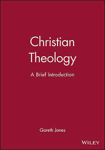 Christian Theology: A Brief Introduction by Gareth Jones (Paperback, 1999)