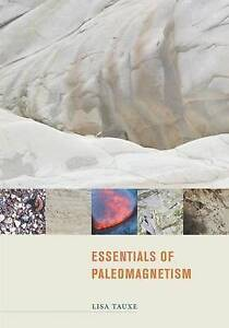 Essentials of Paleomagnetism, Lisa Tauxe