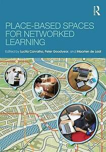 Place-Based Spaces for Networked Learning, Lucila Carvalho