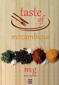 Taste of Mozambique: Recipe Book Video Blog by Gomes, Mrs Mena 9781530726226