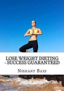 Lose Weight Dieting - Success Guaranteed by Baxi, MR Nishant K. -Paperback