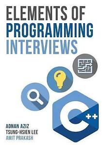 Elements of Programming Interviews: The Insider's Guide by Amit Prakash,...