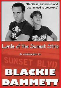 NEW Lords of the Sunset Strip: An autobiography by Blackie Dammett