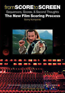 From Score to Screen: Sequencers, Scores & Second Thoughts-The New Film Scoring