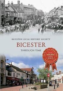 Bicester Local History So-Bicester Through Time  BOOK NEW