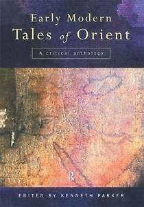 Early Modern Tales of Orient: A Critical Anthology by