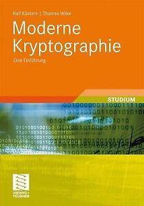 Moderne Kryptographie: Eine Einfuhrung by Ralf Kusters, Thomas Wilke, Ralf K...
