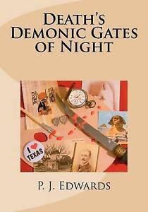 NEW Death's Demonic Gates of Night by P. J. Edwards
