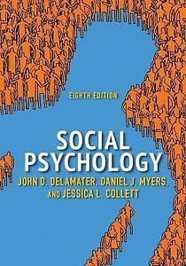Social Psychology by John D. DeLamater, Jessica L. Collett, Daniel J. Myers...