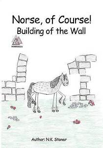Norse, of Course!: Building of the Wall By Stoner, N. K. -Paperback