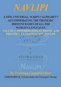 "NAVLIPI A NEW, UNIVERSAL, SCRIPT (""ALPHABET"") ACCOMMODATING THE PHONEMIC IDIOSYN"