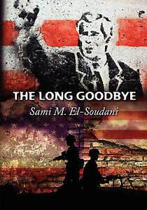 NEW The Long Good-Bye by Sami M. El-Soudani