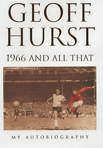 1966-and-All-That-My-Autobiography-by-Geoff-Hurst-Hardback-2001