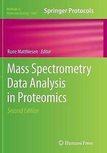Mass Spectrometry Data Analysis in Proteomics: 2013 by Humana Press Inc....