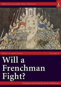 Will a Frenchman Fight?: Chivalric Combat and Practical Warfare in the...