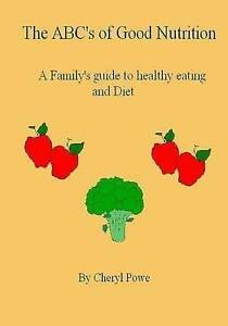 The ABC's of Good Nutrition by Powe, Cheryl -Paperback