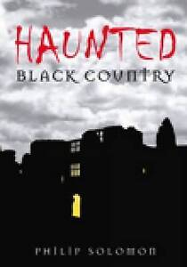 Haunted Black Country by Philip Solomon (Paperback 2009) - NEW !
