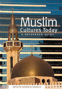 Muslim Cultures Today: A Reference Guide-ExLibrary