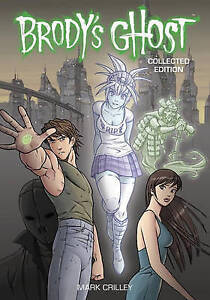 Brody's Ghost by Crilley, Mark -Paperback