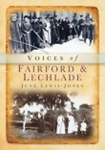 Voices of Fairford & Lechlade (Tempus Oral History), Lewis-Jones, June, New Book