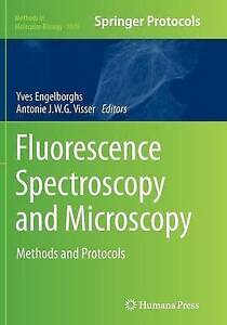 Fluorescence Spectroscopy and Microscopy: Methods and Protocols by Humana...