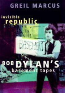 Invisible Republic: Bob Dylan's Basement Tapes by Greil Marcus softback