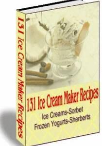 131 Ice Cream Maker Recipes by Baxi, MR Nishant K. -Paperback