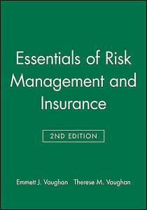 Essentials of Risk Management and Insurance, Emmett J. Vaughan