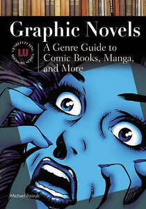 Graphic Novels: A Genre Guide to Comic Books, Manga, and More (Genreflecting Adv