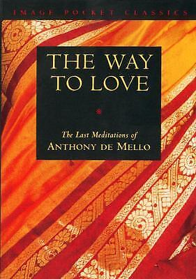 The Way to Love by Anthony De