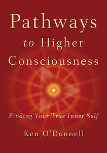Pathways to Higher Consciousness, Ken O'Donnell, New Book