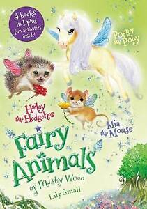 Mia the Mouse, Poppy the Pony, and Hailey the Hedgehog Bindup By Small, Lily